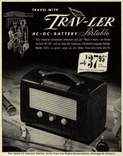 Trav-Ler Radio Corporation's Portable Radio – Travel With Trav-Ler AC-DC Battery Portable (1947)