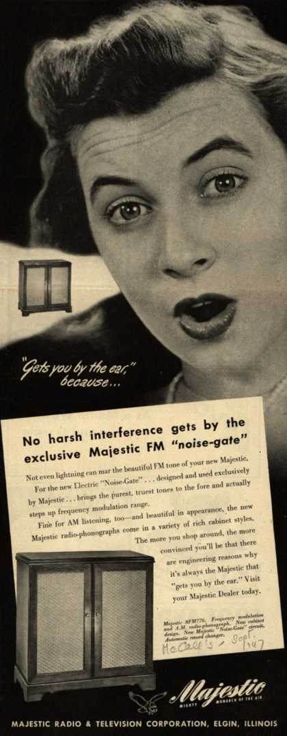 "Majestic Radio and Television Corporation's Radio Phonograph – Get's you by the ear because...No Harsh Interference Gets by the Exclusive Majestic FM ""Noise-Gate"" (1947)"