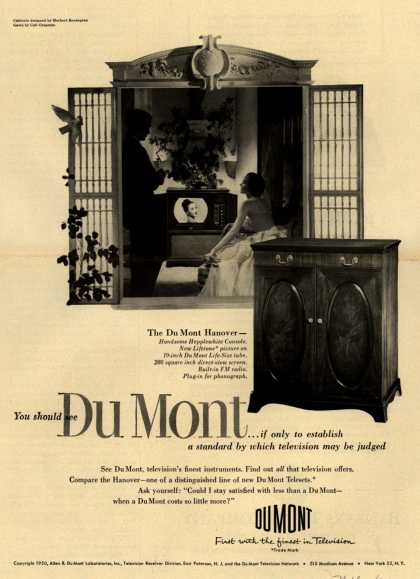 Allen B. DuMont Laboratorie's The DuMont Hanover Television Console – You Should See DuMont... if only to establish a standard by which television may be judged. (1950)