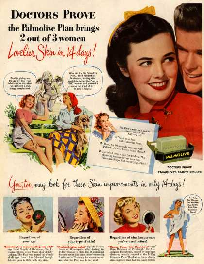 Palmolive Company's Palmolive Soap – Doctors Prove the Palmolive Plan brings 2 out of 3 women Lovelier Skin in 14 days! You, too, may look for these Skin improvements in only 14 days (1948)