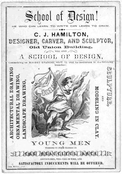 School of design! He who can learn to write can learn to draw. C. J. Hamilton, designer, carver and sculptor, Old Union Building. will open a school o (1859)