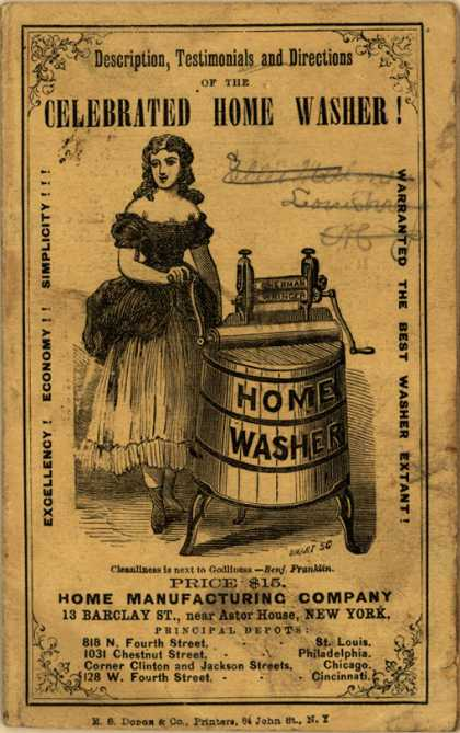 Home Mfg. Co.'s Celebrated Home Washer – Description, Testimonials and Directions of the Celebrated Home Washer