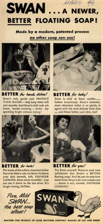 Lever Brothers Company's Swan Soap – Swan...A Newer, Better Floating Soap! Made by a modern, patented process no other soap can use (1949)
