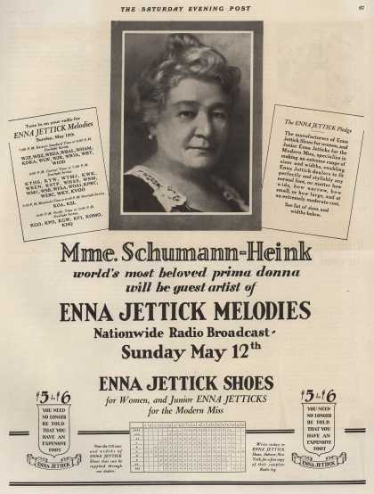 Enna Jettick Shoe's Radio Programs – Mme. Schumann-Heink world's most beloved prima donna will be guest artist of Enna Jettick Melodies Nationwide Radio Broadcast (1929)