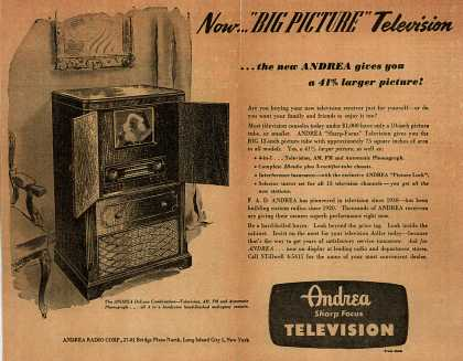 "Andrea Radio Corporation's Andrea DeLuxe Combination – Now... ""Big Picture"" Television ... the new ANDREA gives you a 41% larger picture (1947)"