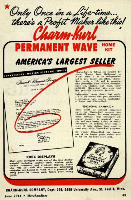Charm-Kurl Company's Charm-Kurl Permanent Wave Home Kit – Only Once in a Life-time... there's a Profit Maker like this! Charm-Kurl Permanent Wave Home Kit. America's Largest Seller (1944)