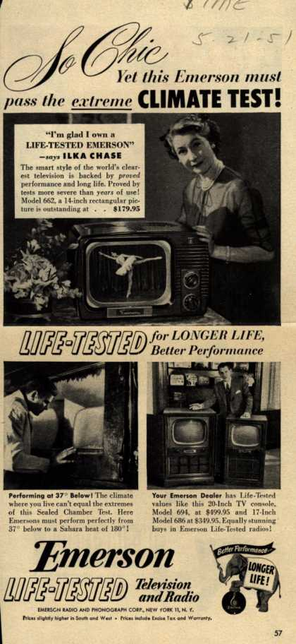 Emerson Radio and Phonograph Corporation's Television – So Chic Yet this Emerson must pass the extreme Climate Test! Life-Tested for Longer Life, Better Performance (1951)