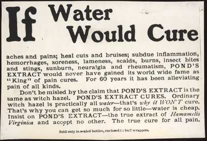 Pond's Extract Co.'s Pond's Extract – If Water Would Cure (1903)