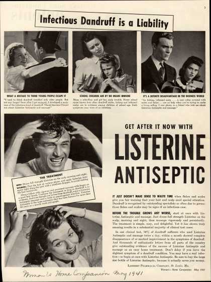 Lambert Pharmacal Company's Listerine Antiseptic – Infectious Dandruff is a Liability Get after it now with Listerine Antiseptic (1941)