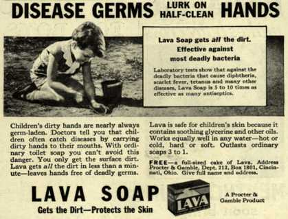 Procter & Gamble Co.'s Lava Soap – Disease Germs Lurk On Half-Clean Hands (1933)