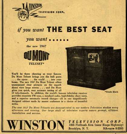 Allen B. Du Mont Laboratorie's Television – if you want The Best Seat you want... the new 1947 Du Mont Teleset (1947)