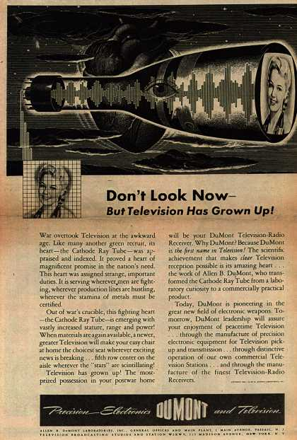 Allen B. DuMont Laboratorie's Television-Radio Sets – Don't Look Now – But Television Has Grown Up (1944)