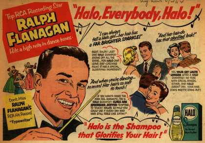 "Colgate-Palmolive-Peet Company's Halo Shampoo – Top RCD Recording Star Ralph Flanagan Hits a high note in dance tunes. ""Halo, Everybody, Halo!"" (1954)"