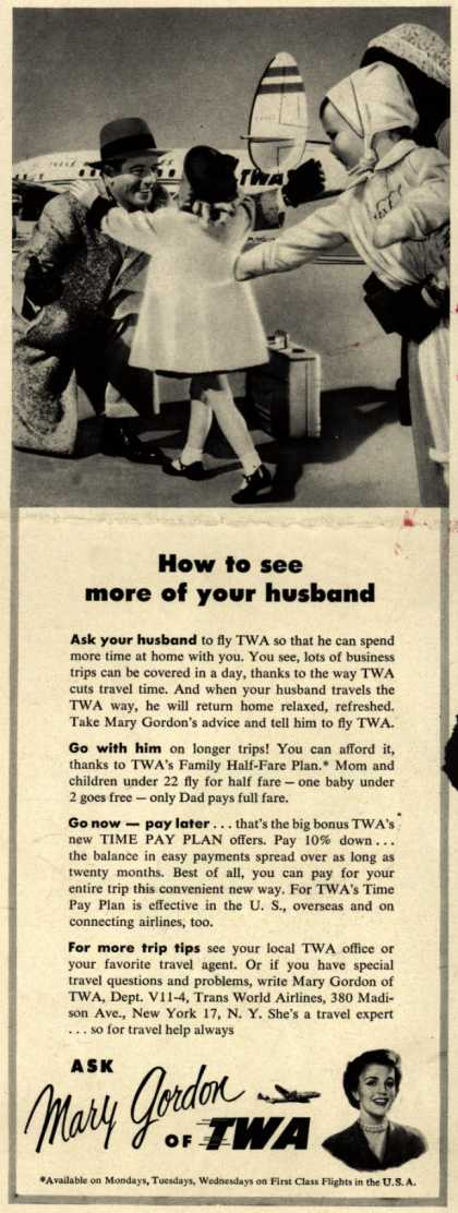 Trans World Airlines – How to see more of your husband Ask Mary Gordon of TWA (1954)