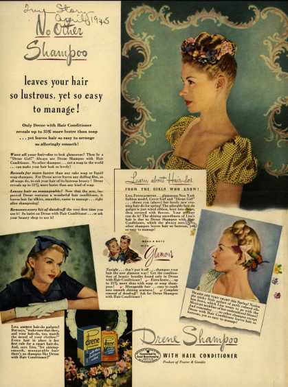 Procter & Gamble Co.'s Drene Shampoo with Hair Conditioner – No other Shampoo leaves your hair so lustrous, yet so easy to manage (1945)