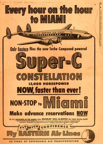 Eastern Air Lines – Every Hour on the Hour to Miami. Only Eastern Flies the New Turbo Compound Powered Super-C Constellation 13,000 Horsepower Now, Faster than Ever! No (1954)
