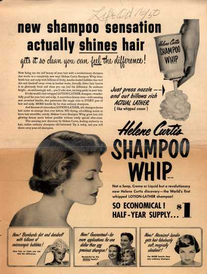 Helene Curtis Industries Incorporated's Shampoo Whip – new shampoo sensation actually shines hair (1950)