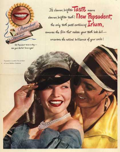 Lever Brothers Company's tooth paste – Its cleaner, brighter taste means cleaner, brighter teeth! New Pepsodent , the only tooth paste containing Irium, removes film that makes your teeth (1947)