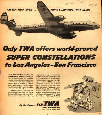Trans World Airlines – Only TWA offers world-proved Super Constellations to Los Angeles-San Francisco (1954)