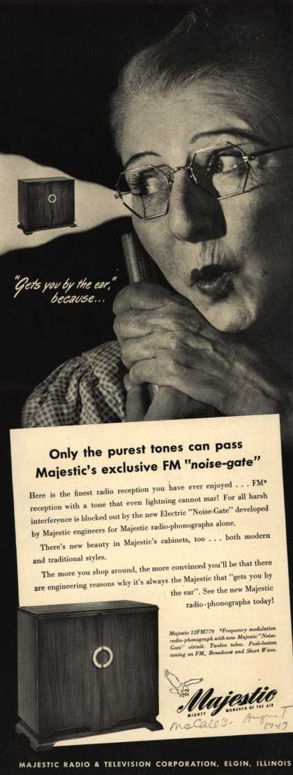 "Majestic Radio and Television Corporation's Radio Phonograph – Get's you by the ear because...Only the Purest Tone can Pass Majestic's Exclusive FM ""Noise-Gate"" (1947)"