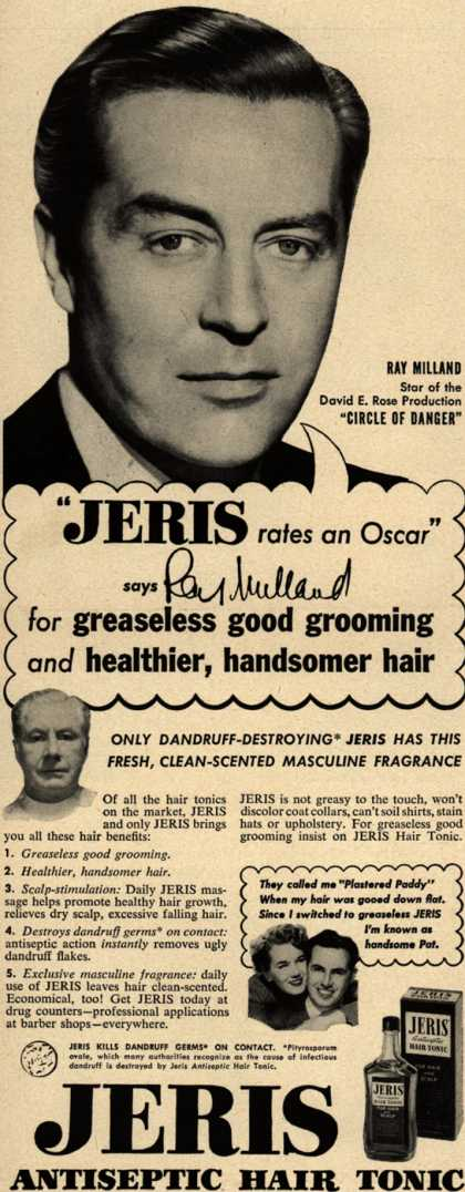 "Jeri's hair tonic – ""JERIS rates an Oscar"" says Ray Milland for greaseless good grooming and healthier, handsomer hair (1951)"