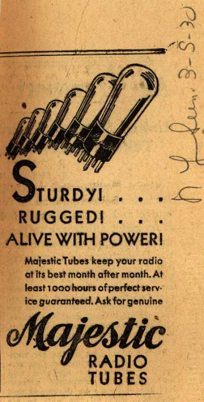 Majestic Radio Tube's Radio Tubes – Sturdy! Rugged! Alive With Power (1930)