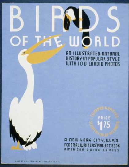 Birds of the world – An illustrated natural history in popular style with 100 candid photos – A New York City, W.P.A. Federal Writers' Project book (1936)