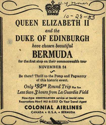 Colonial Airline's Bermuda – Queen Elizabeth II and the Duke of Edinburgh have chose beautiful Bermuda for the first stop on their commonwealth tour (1953)