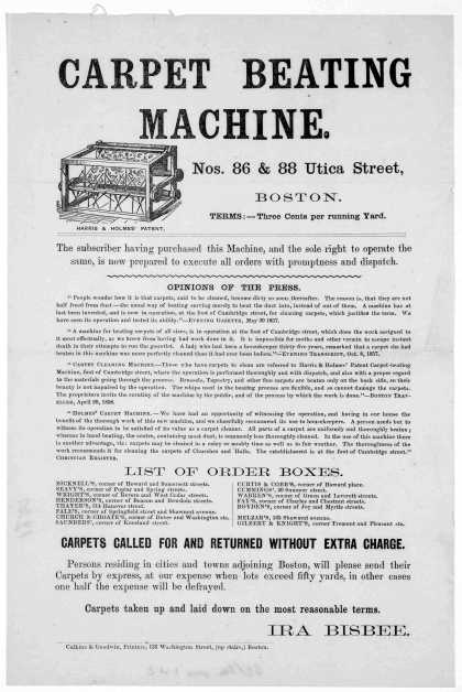 Carpet beating machine. Nos. 86 & 88 Utica Street. Boston. TermsL Three cents per running yard ... Irs Bisbee. Boston. Calkins & Goodwin, printers. [1 (1861)
