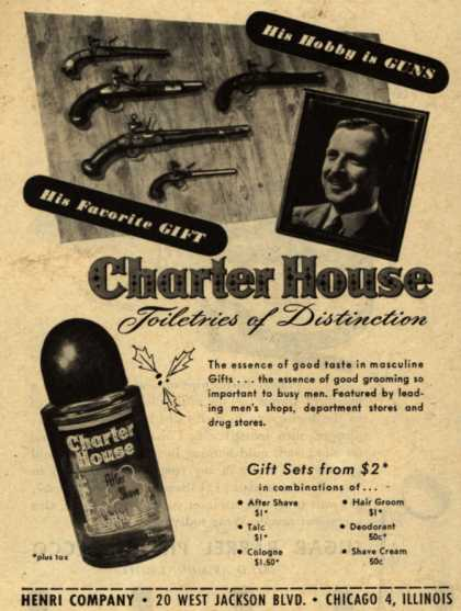 Henri Company's Charter House Toiletries – His Hobby is Guns. His Favorite Gift, Charter House (1945)