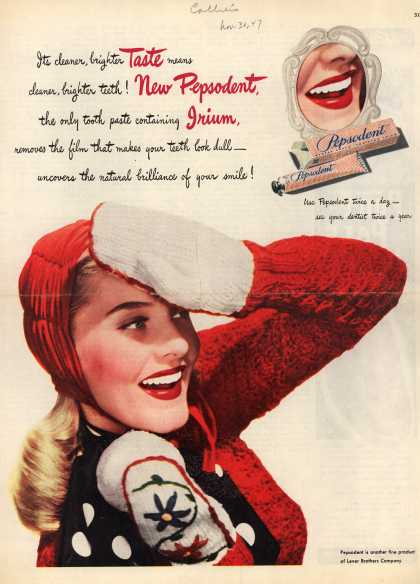 Lever Brothers Company's tooth paste – Its cleaner, brighter Taste means cleaner, brighter teeth! New Pepsodent, the only tooth paste containing Irium, removes the film that makes your tee (1947)