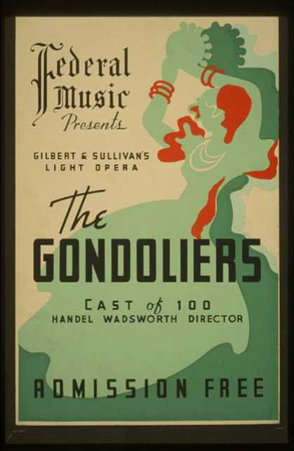 "Federal Music presents Gilbert & Sullivan's light opera ""The gondoliers"" – Cast of 100 – Handel Wadsworth director. (1936)"