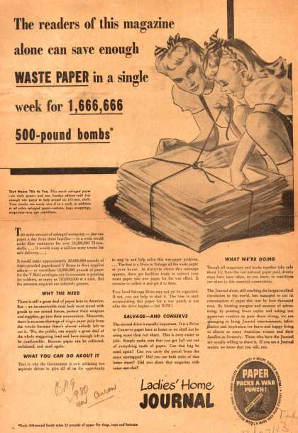 Ladies' Home Journal's Waste Paper – The readers of this magazine alone can save enough Waste Paper in a single week for 1,666,666 500-pound bombs (1943)