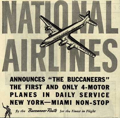 "National Airline's Buccaneers – National Airlines Announces ""The Buccaneers"" The First And Only 4-Motor Planes In Daily Service New York-Miami Non-Stop (1946)"