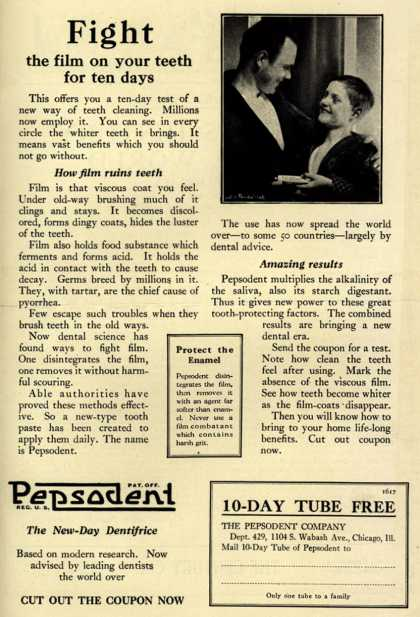 Pepsodent Company's tooth paste – Fight the film on your teeth for ten days (1925)