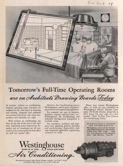 Westinghouse Electric & Manufacturing Company's Air Conditioning – Tomorrow's Full-Time Operating Rooms are on Architects' Drawing Boards of Today (1944)