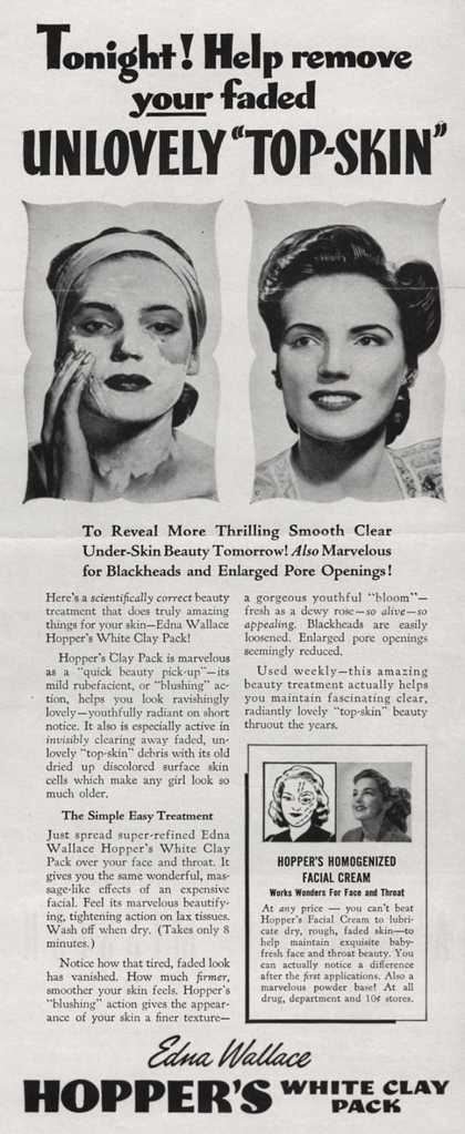 "Edna Wallace Hopper's White Clay Pack – Tonight! Help remove Your faded Unlovely ""Top-Skin"" (1943)"