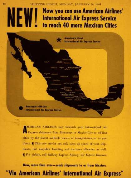 American Airline's International Air Express – NEW! Now you can use American Airlines' International Air Express Service to reach 40 more Mexican Cities (1944)