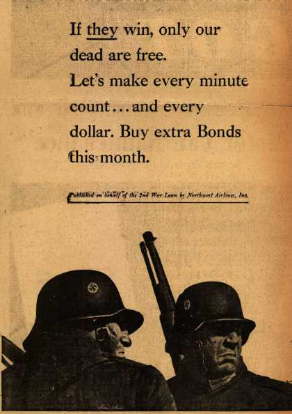 Northwest Airline's 2nd War Loan – If they win, only our dead are free. (1943)