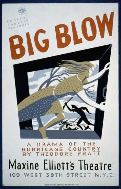 "Federal Theatre presents ""Big blow"" – A drama of the hurricane country by Theodore Pratt / Halls. (1936)"