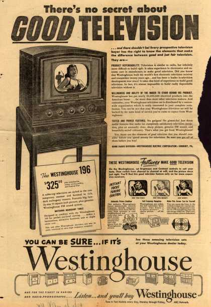 Westinghouse Electric Corporation's Westinghouse 196 Television – There's no secret about Good Television (1949)