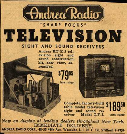 "Andrea Radio Corporation's ""Sharp Focus"" TV (kit & factory-built models) – Andrea Radio ""Sharp Focus"" Television Sight and Sound Receivers (1939)"