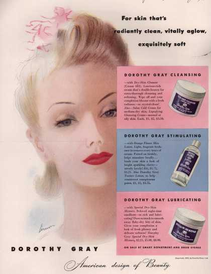 Dorothy Gray – For skin that's radiantly clean, vitally aglow, exquisitely soft (1941)