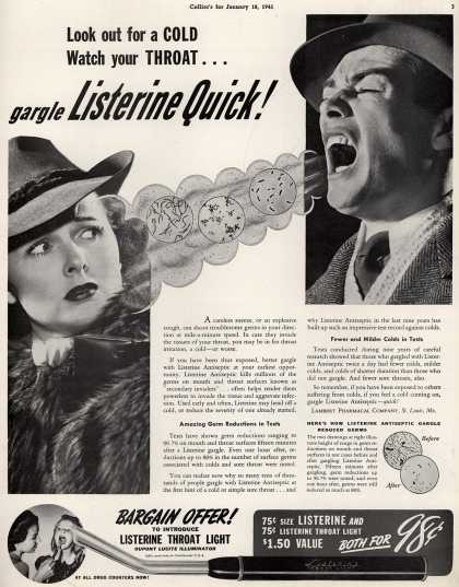 Lambert Pharmacal Company's Listerine – Look out for a Cold Watch your Throat... gargle Listerine Quick (1941)