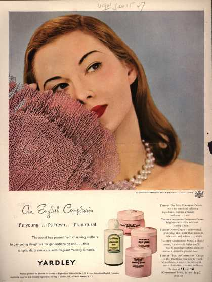 Yardley of London's Facial Creams – An English Complexion -It's young...it's fresh...it's natural (1947)