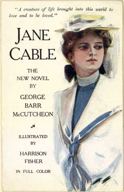 Dodd, Mead & Co., Pub.'s Jane Cable – Jane Cable The New Novel by George Barr McCutcheon (1906)
