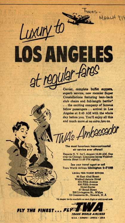 Trans World Airline's Ambassador – Luxury to Los Angeles at regular fares TWA's Ambassador (1953)