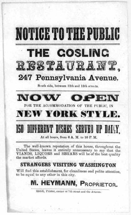 Notice to the public. The Gosling restaurant 247 Pennsylvania Avenue, South side, between 12th and 13th streets. Now open for the accommodation of the