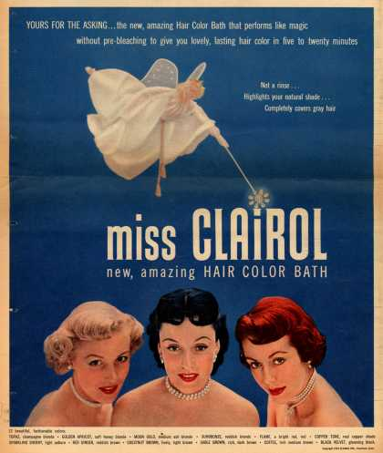 Clairol Incorporated's Miss Clairol Hair Color Bath – Yours For The Asking... the new, amazing Hair Color Bath that performs like magic without pre-bleaching to give you lovely, lasting hair color in five (1952)