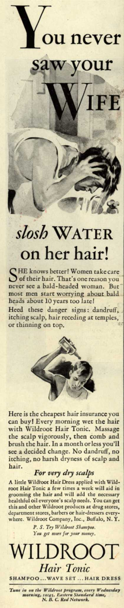 Wildroot Company's Wildroot Hair Tonic – You never saw your Wife slosh Water on her hair (1931)